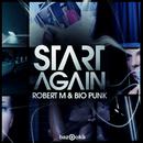Start Again/Robert M & Bio Punk