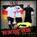Wir Sind Dabei! WM 2010/Guns and Brosis