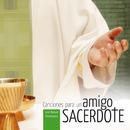Amigo sacerdote/José Manuel Montesinos y Paqui Alonso