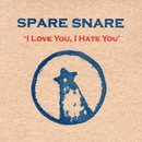 I Love You, I Hate You/Spare Snare
