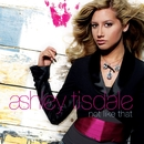 Not Like That (Int'l Maxi DMD)/Ashley Tisdale
