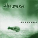 Roadrunner/The Kingfish