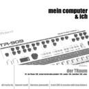 der TRaum/Mein Computer & Ich