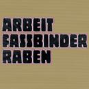 Fassbinder - Raben/Arbeit