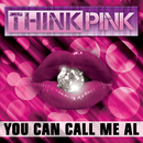 You Can Call Me Al/Think Pink