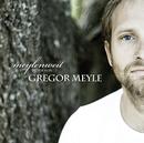 Meylenweit/Gregor Meyle