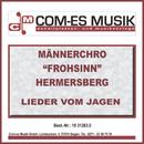 """Lieder vom Jagen/Männerchor """"Frohsinn"""" Hermersberg"""