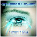 I won't cry/Andreas Linden