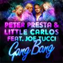 Gang Bang (feat. Joe Tucci)/Peter Presta & Little Carlos