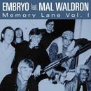Memory Lane (feat. Mal Waldron) (Vol. I)/Embryo