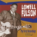 My First Recordings/Lowell Fulson