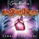 Cumbia con Soul/Cruz Martinez presenta Los Super Reyes