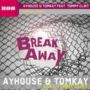 Break Away (feat. Tommy Clint)/Ayhouse & Tomkay