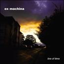 Line Of Time/Ex Machina