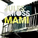 Mami/Jules & Moss