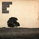 Trapped Inside The Chase/Trapped Inside The Chase