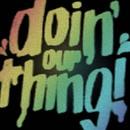 Doin' Our Thing!/Ira Atari & Rapide