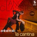 La cantina/Anibal Troilo