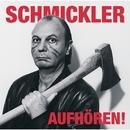 Aufhören!/Wilfried Schmickler