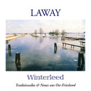 Winterleed - Traditionelles & Neues aus Ost-Friesland/Laway