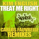 Treat Me Right - Carlos Fauvrelle Mixes/Kim English
