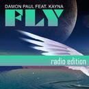 Fly (feat. Kayna) (Radio Edition)/Damon Paul