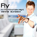 Fly [To The Mountains High]/Dennis Bunzeck