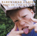 Born On A Pirate Ship (Enhanced)/Barenaked Ladies
