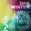 Party Over Here [The Album]/Dan Winter