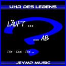 Uhr des Lebens/JeyMP Music