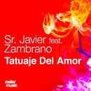 Tatuaje Del Amor (feat. Zambrano)/Sr. Javier