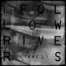 I Follow Rivers/Lykke Li