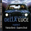 O.S.T. La velocità della luce/Fabrizio Bondi e Susanna Stivali