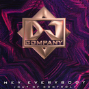 Hey Everybody [Out Of Control]/DJ Company