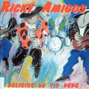 Delirios de Tio Pepe/Ricky Amigos