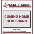 Coming Home To The Blues/Coming Home Bluesband