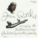 Singing The Traditional Songs Of Her Kentucky Mountain Family/Jean Ritchie