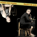 Urlaub vom Trauma/Theatre Du Pain
