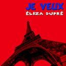 Je veux/Éliza Dupré