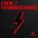 Thunderstruck/Crew 7