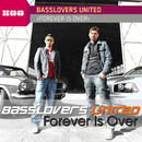 Forever Is Over/Basslovers United