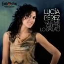 Que me quiten lo bailao (Eurovision)/Lucia Perez