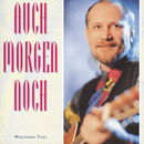 Auch morgen noch/Wolfgang Tost