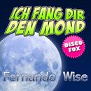 Ich fang dir den Mond/Fernando Wise