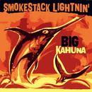 Big Kahuna/Smokestack Lightnin'
