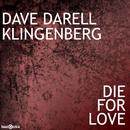 Die For Love/Dave Darell vs. Klingenberg
