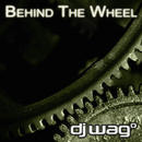 Behind The Wheel/DJ Wag