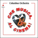 Che musica, al cinema! - Vol. 1/Columbus Orchestra