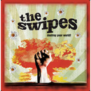 Destroy Your World!/The Swipes