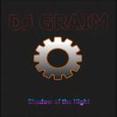 Shadow Of The Night/DJ Graim